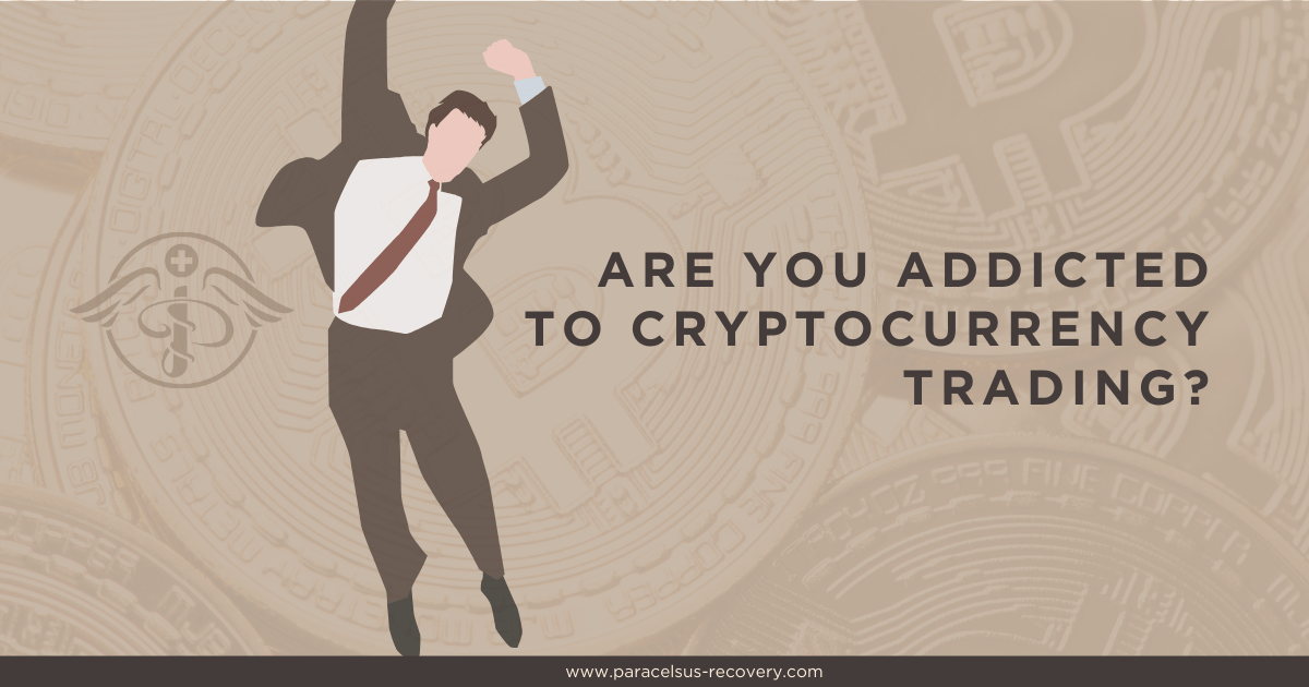 Are You Addicted to Cryptocurrency Trading
